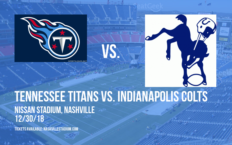 Tennessee Titans vs. Indianapolis Colts at Nissan Stadium