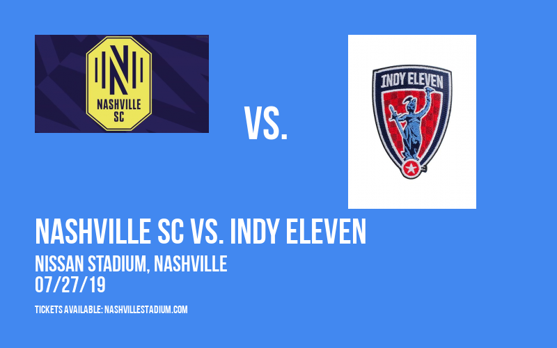 Nashville SC vs. Indy Eleven at Nissan Stadium