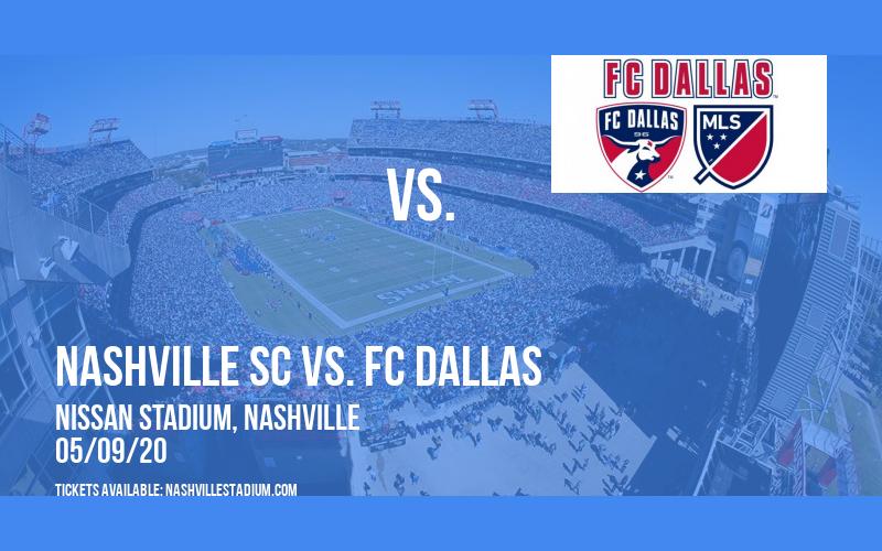 Nashville SC vs. FC Dallas [POSTPONED] at Nissan Stadium