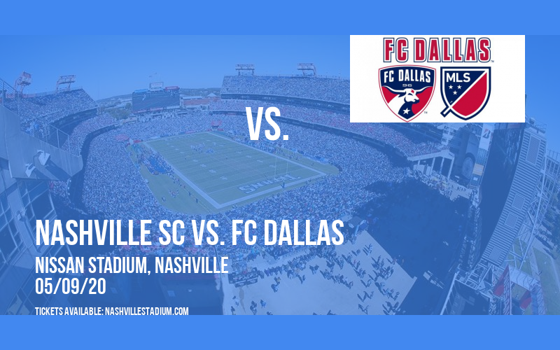 Nashville SC vs. FC Dallas [CANCELLED] at Nissan Stadium
