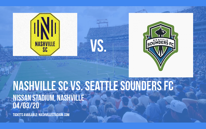 Nashville SC vs. Seattle Sounders FC [CANCELLED] at Nissan Stadium