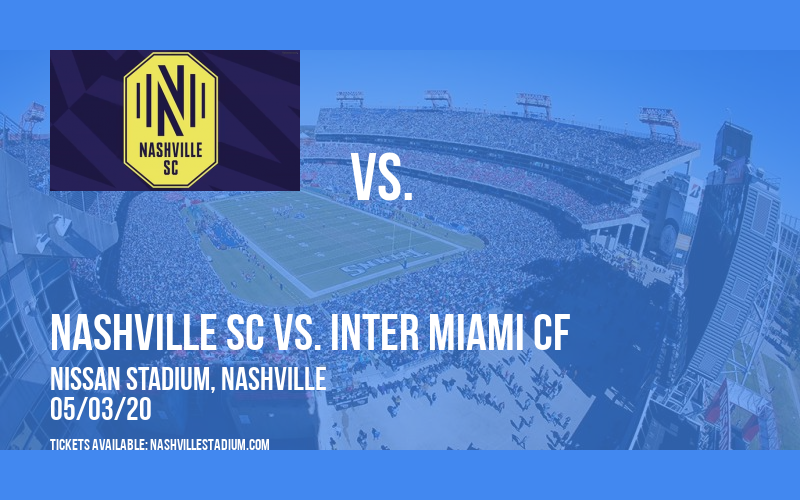 Nashville SC vs. Inter Miami CF [CANCELLED] at Nissan Stadium