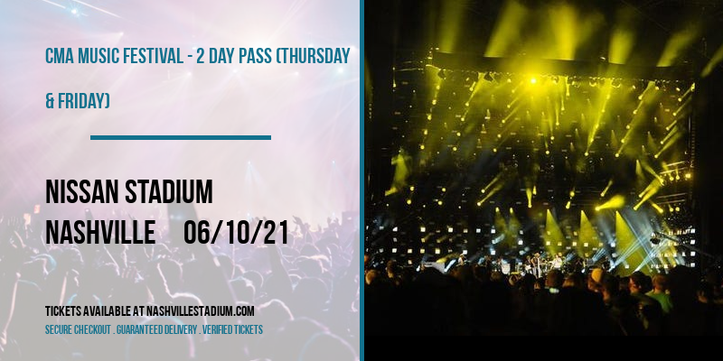 CMA Music Festival - 2 Day Pass (Thursday & Friday) at Nissan Stadium