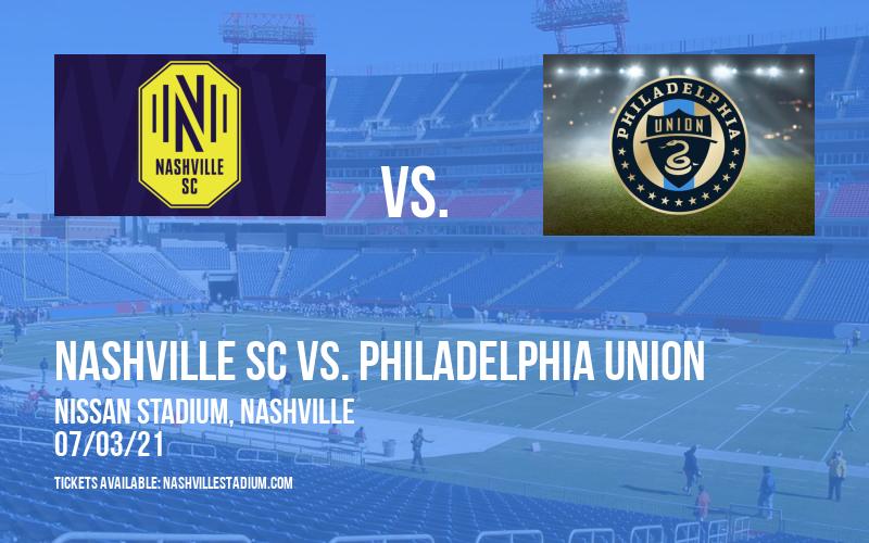 Nashville SC vs. Philadelphia Union at Nissan Stadium