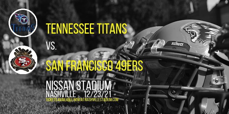 Tennessee Titans vs. San Francisco 49ers at Nissan Stadium