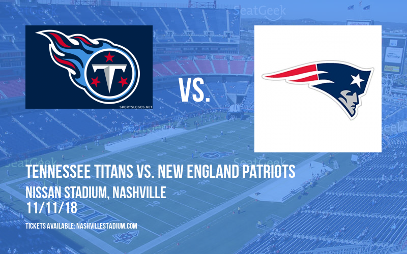 Tennessee Titans vs. New England Patriots at Nissan Stadium