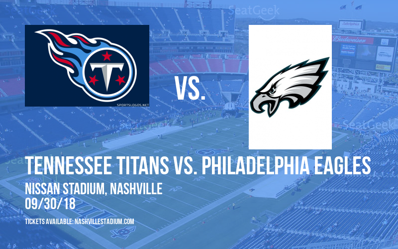 Tennessee Titans vs. Philadelphia Eagles at Nissan Stadium