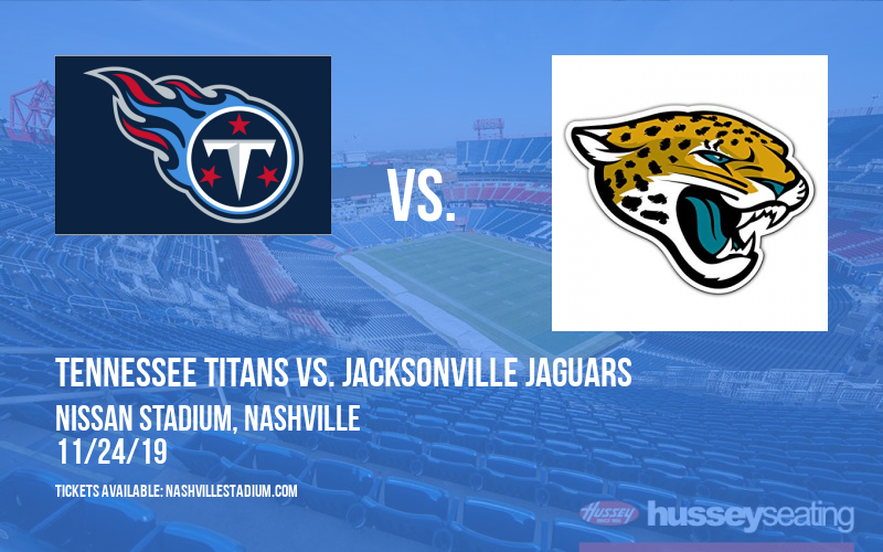 Tennessee Titans vs. Jacksonville Jaguars at Nissan Stadium