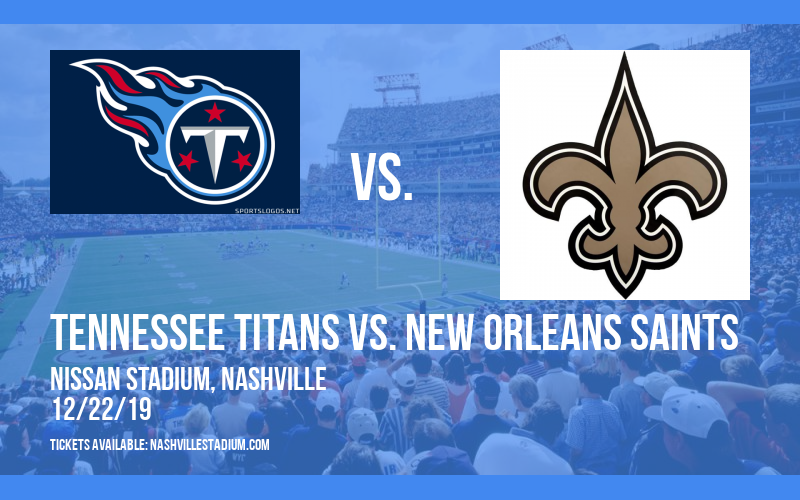 Tennessee Titans vs. New Orleans Saints at Nissan Stadium