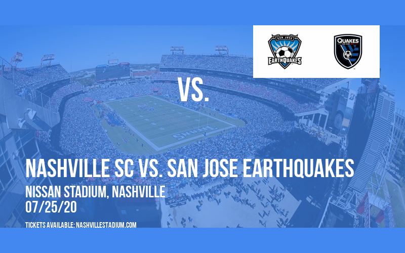 Nashville SC vs. San Jose Earthquakes at Nissan Stadium