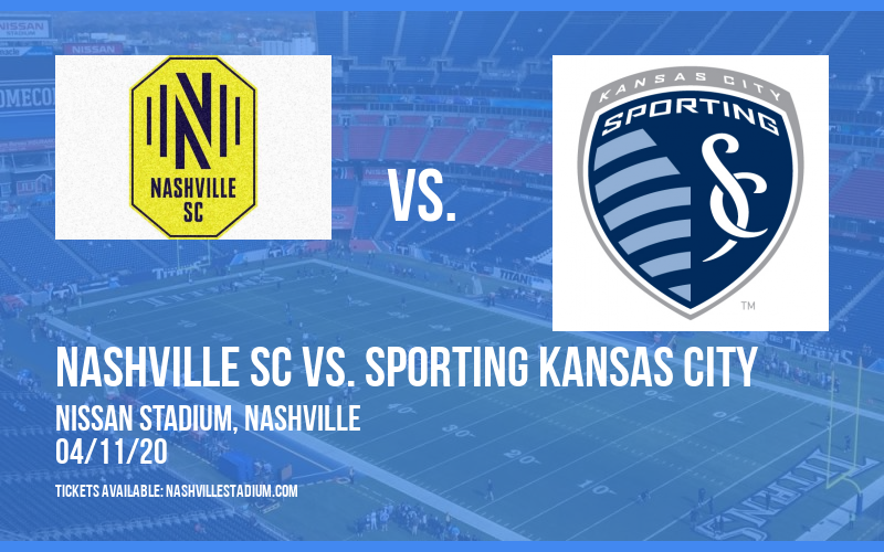 Nashville SC vs. Sporting Kansas City [POSTPONED] at Nissan Stadium