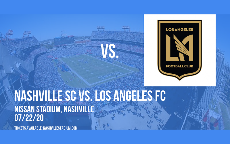 Nashville SC vs. Los Angeles FC [CANCELLED] at Nissan Stadium