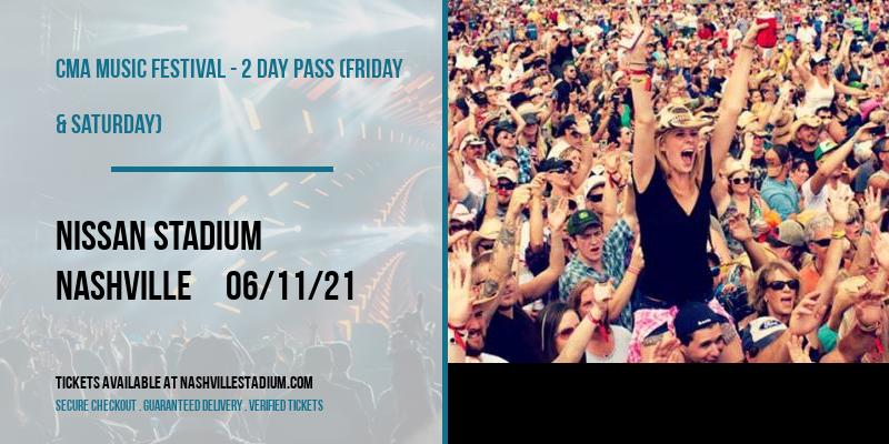 CMA Music Festival - 2 Day Pass (Friday & Saturday) at Nissan Stadium