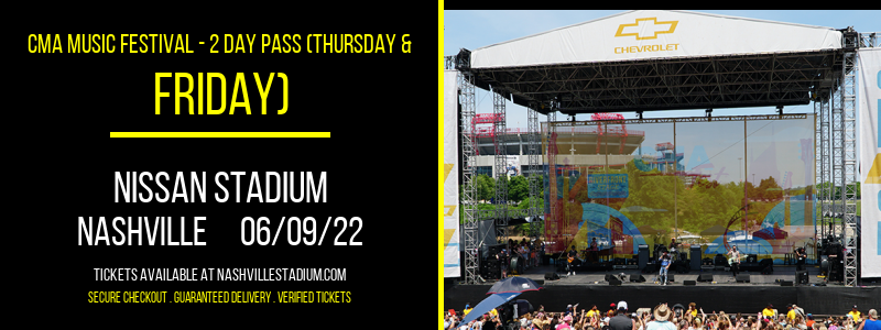 CMA Music Festival - 2 Day Pass (Thursday & Friday) at Nissan Stadium