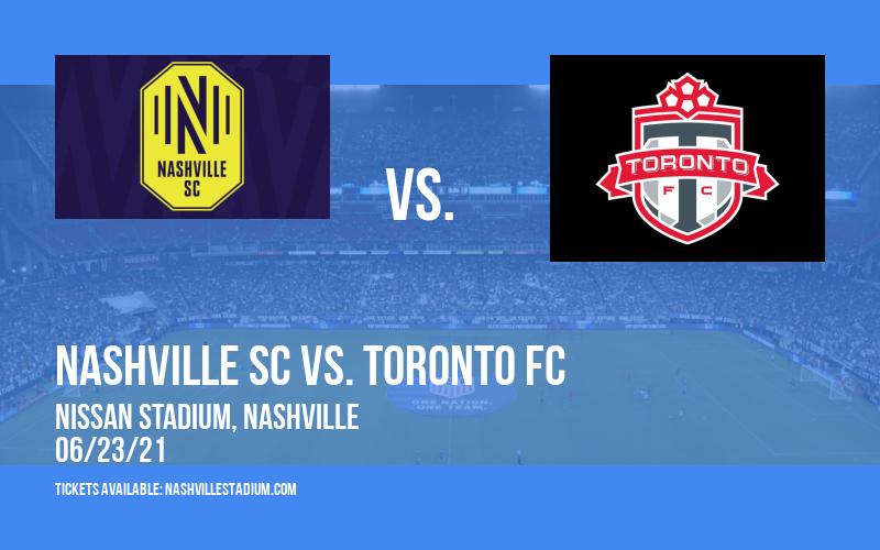 Nashville SC vs. Toronto FC at Nissan Stadium