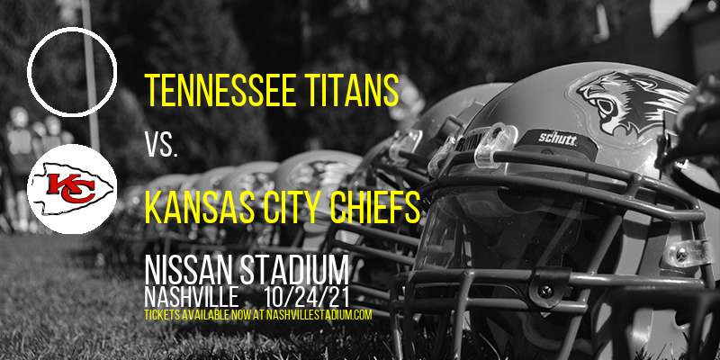 Tennessee Titans vs. Kansas City Chiefs at Nissan Stadium