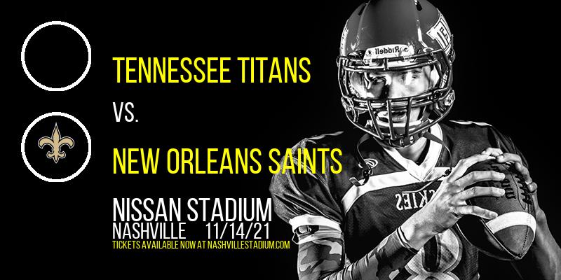 Tennessee Titans vs. New Orleans Saints at Nissan Stadium