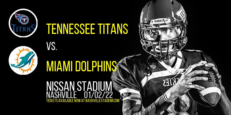 Tennessee Titans vs. Miami Dolphins at Nissan Stadium